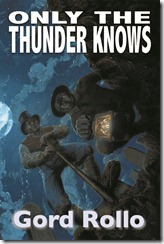 Front Cover Image - Only the Thunder Knows